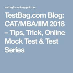 TestBag.com Blog: CAT/MBA/IIM 2018 – Tips, Trick, Online Mock Test & Test Series Online Mock Test, Test Test, Cat, Tips, Blog, Cat Breeds, Blogging, Cats, Kitty