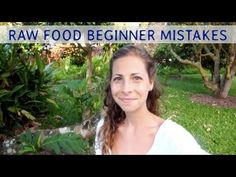 Top 15 Mistakes Beginners Make on a Raw Food Diet