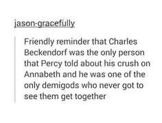So sad. But he did see them get together from the heavens. ♥<< Nope because he went to the UNDERworld I'm crying danggit Rick Riordan Series, Rick Riordan Books, Percy Jackson Memes, Percy Jackson Fandom, Solangelo, Percabeth, Wise Girl, Trials Of Apollo, Heroes Of Olympus