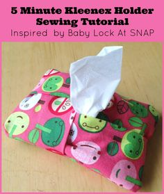 5 Minute Kleenex Holder Sewing Tutorial Inspired by Baby Lock At SNAP Perfect for keeping tissue in your purse. Makes adorable gifts, would be cute for teacher appreciation.