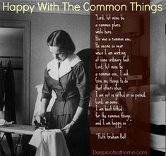 Happy With The Common Things: Ruth Bell Graham | Deep Roots at Home
