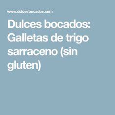 Dulces bocados: Galletas de trigo sarraceno (sin gluten) Yogurt, Chocolate Cake, Mango, Gluten, Food, Orange Cakes, Cookies, Pastries, Food Cakes