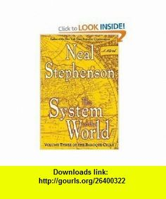 The System of the World (Vol. III The Baroque Cycle) - First Edition Neal Stephenson ,   ,  , ASIN: B002MZO8L8 , tutorials , pdf , ebook , torrent , downloads , rapidshare , filesonic , hotfile , megaupload , fileserve