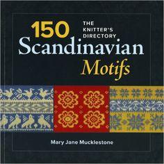 Amazon.fr - 150 Scandinavian Motifs: The Knitter's Directory - Mary Jane Mucklestone - Livres
