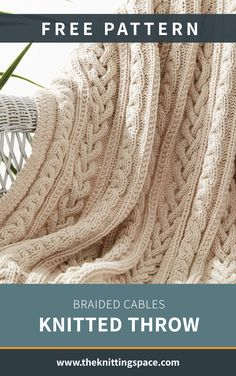 Braided Cables Knitted Throw FREE Knitting Pattern Craft this simple and versatile knitted cable throw in time for autumn This lovely piece also makes for a thoughtful handmade housewarming present How to Cable Knit Throw, Cable Knit Blankets, Cable Knitting, Knitted Throws, Easy Knitting, Throw Blankets, Easy Knit Blanket, Knitting Blankets, Fall Knitting Patterns