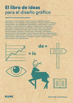 El libro de ideas para el diseño gráfico : inspiración de la mano de 50 maestros / Steven Heller y Gail Anderson. Signatura: 87 HLL  Na biblioteca: http://kmelot.biblioteca.udc.es/record=b1539642~S1*gag