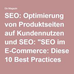 """SEO: Optimierung von Produktseiten auf Kundennutzen und SEO: """"SEO im E-Commerce: Diese 10 Best Practices geben dir Tipps für dein Business""""   t3n"""