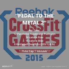 """""""Pedal to the Metal 2"""" WOD - For Time: 12 Parallette Handstand Push-Ups; 24 calorie Row; 16 calorie Bike; 8 Kettlebell Deadlifts (203/124 lb); Time Cap: 7 minutes"""