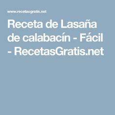 Receta de Lasaña de calabacín - Fácil - RecetasGratis.net