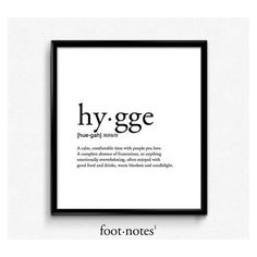 Hygge definition, romantic, dictionary art print, office decor,... ❤ liked on Polyvore featuring home, home decor, wall art, text, quote posters, quote wall art, typography wall art, calligraphy wall art and word wall art