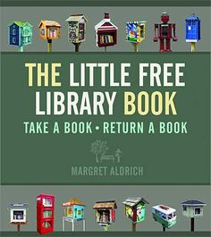 Margret Aldrich, The Little Free Library Book, Coffee House Press, 2015