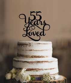 55 Years Loved Classy 55th Birthday Cake Topper 55th by CFWeddings
