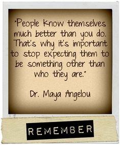 MAYA ANGELOU-- so wise