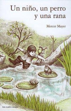 Un niño, un perro y una rana. MAYER, Mercer