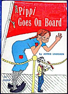 Pippi Goes On Board | Pippi Goes On Board by Astrid Lindgren. 1946. Illustrated by Ingrid Vang Nyman