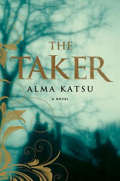 The Taker (The Taker, #1) by Alma Katsu. True love can last an eternity . . . but immortality comes at a price. . . .
