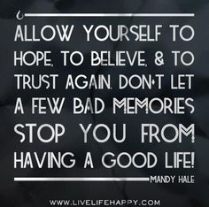 Don't let a few bad memories stop you from having a good life
