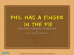 Phil has a finger in the Pie - #SecondaryKidsStories. For more interesting  #stories for Kids, visit: http://mocomi.com/fun/stories/