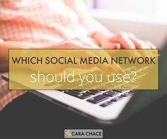 Which Social Media Network Should You Use?