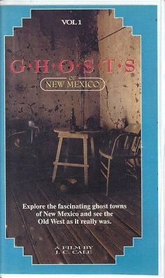 Ghosts of New Mexico - A Film by J.C. Cale - Explores the ghost towns of New Mexico and the Old West as it really was - VHS, new in package