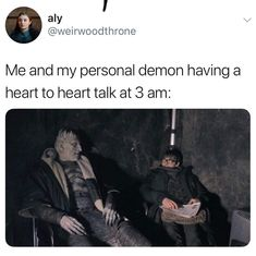 Depression meme - Game of Thrones - aly Me and my personal demon having a heart to heart talk at 3 am Really Funny Memes, Stupid Funny Memes, Funny Relatable Memes, Haha Funny, Dark Humor Jokes, 9gag Funny, Funny Stuff, Mental Health Memes, Jokes