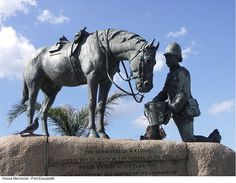 The Horse Memorial in Port Elizabeth is a tribute to the 300,000 horses that died during the Boer War.  The number of horses killed in the war was at the time unprecedented in modern warfare. The average life expectancy of a British horse, from the time of its arrival in Port Elizabeth, was around six weeks.