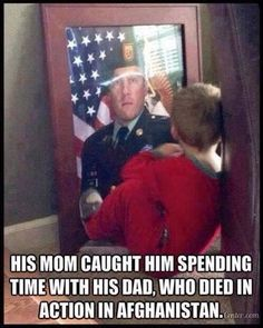 His mom caught him spending time with his dad who died in action in Afghanistan.
