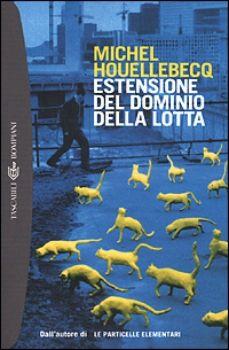 Michel Houllebecq -Estensione del dominio della lotta