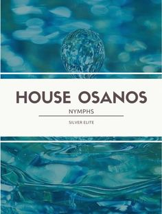 House of Osanos   Nymphs  Silver Elite