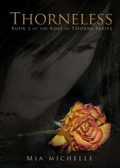 Thorneless (Rose of Thorne) by Mia Michelle