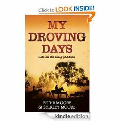My Droving Days: Life on the long paddock by Peter Moore. $15.32. Publisher: Allen & Unwin (July 25, 2012). 224 pages