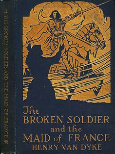 DD--Van Dyke--Broken Soldier and the Maid of France--Harper, 1919 | by Sundance Collections