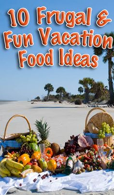 10 frugal and fun ways to save on vacation meals.