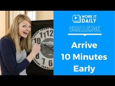 Challenge: Arrive 10 Minutes Early | Work It Daily