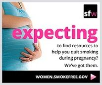 Expecting to find resources to help you quit smoking during pregnancy? We've got them. women.smokefree.gov