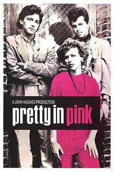 Pretty in Pink! I love Molly Ringwald! I know it's corny but I love it......so 80's! Poor friend-zoned Duckie!