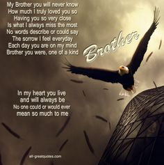 My Brother you will never know How much I truly loved you so - In Loving Memory - Brother. BEST Memorial Cards For Brother Missing Brother Quotes, I Love You Brother, Brother Poems, Brother Birthday Quotes, Sister Quotes, Brother Sister, Family Quotes, Nephew Quotes, Daughter Poems
