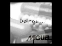 Miguel - Do you Like Love - Theme song fo sho... thanks B jones