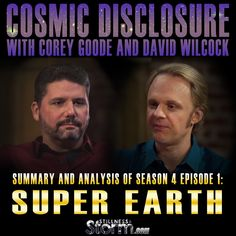 Cosmic Disclosure Season 4 - Episode 1: Super Earth - Summary and Analysis   Corey Goode and David Wilcock