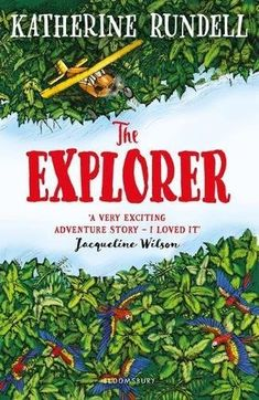 The Explorer by Katharine Rundell - From his seat in the tiny aeroplane, Fred watches the Amazon jungle pass by below him. He's always dreamed of becoming an explorer and of reading his name amongst the lists of great discoveries. But Fred gets his wish in the worst possible way.  The plane crashes.  Fred and the three other children in the plane survive, but the jungle is a vast, untamed place. With no hope of rescue, the chance of getting home feels impossibly small.