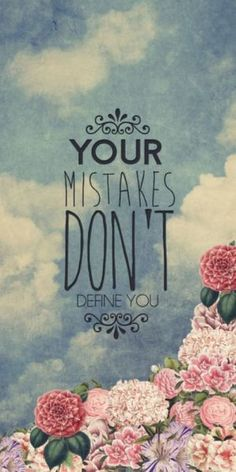 Your Mistakes Don't Define You * Your Daily Brain Vitamin v.4.22.16 * Just like your successes alone don't define you, neither do your mistakes. * You're Better Than That * No One Is Keeping Score * motivation * inspiration * quotes * quote of the day * DBV