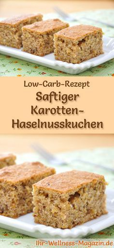 Juicy low carb carrot and hazelnut cake - recipe without zuc .- Saftiger Low Carb Karotten-Haselnusskuchen – Rezept ohne Zucker Recipe for Low Carb Carrot Hazelnut Cake: The low-carb, low-calorie cake is prepared without sugar and corn flour … - Paleo Dessert, Healthy Dessert Recipes, Baking Recipes, Cake Recipes, Snack Recipes, Snacks List, Jello Recipes, Dessert Food, Brunch Recipes