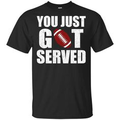 You Just Got Served Gifts For Football Lovers Football Fan Shirts, Football Quotes, Football Outfits, Sport Football, Football Fans, Football Accessories, Passion Parties, Organic Cotton T Shirts, Apparel Clothing