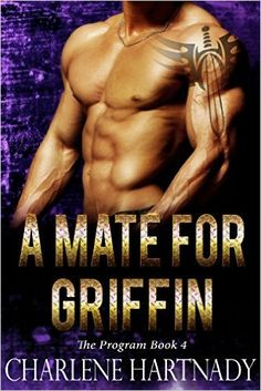 A Mate for Griffin (The Program Book 4) - Kindle edition by Charlene Hartnady. Paranormal Romance Kindle eBooks @ Amazon.com.