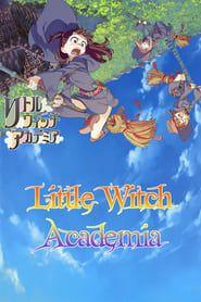 Hd Cuevana Little Witch Academia Pelicula Completa En Espanol