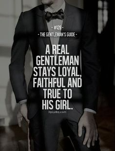 Relationship Quotes For Her Gentlemens Guide Words Popular Ideas Gentleman Stil, Gentleman Rules, True Gentleman, Modern Gentleman, Great Quotes, Quotes To Live By, Me Quotes, Motivational Quotes, Inspirational Quotes