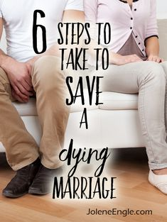 6 Steps to Take to Save a Dying Marriage - Jolene Engle Saving Your Marriage, Save My Marriage, Happy Marriage, Broken Marriage, Marriage Trouble, Christ Centered Marriage, Biblical Marriage, Covenant Marriage, Marriage Advice Quotes