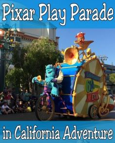 Pixar Play Parade at Disney California Adventure