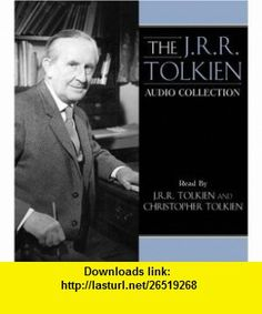 The J.R.R. Tolkien Audio Collection (9780694525706) J.R.R. Tolkien, Christopher Tolkien , ISBN-10: 0694525707  , ISBN-13: 978-0694525706 ,  , tutorials , pdf , ebook , torrent , downloads , rapidshare , filesonic , hotfile , megaupload , fileserve