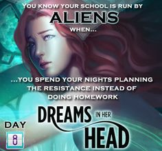 """""""You know your school is run by aliens when...you spend your nights planning the resistance instead of doing homework."""" Check out DREAMS IN HER HEAD by Clare C. Marshall. See the whole Sparkstone Saga at Faery Ink Press here: http://www.faeryinkpress.com/books/sparkstone-saga"""